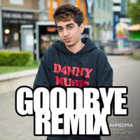 Goodbye (Remix) [feat. D4nny & Jus Reign] SickKickMusic