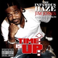 Time Is Up (feat. Juelz Santana) - Single - Jim Jones, Fred the Godson & Infamous Haze mp3 download