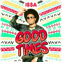 Good Times (Before It All Ends) - Single - I$$A mp3 download