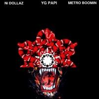 New Designer - Single - Ni Dollaz, Yg Papi & Metro Boomin mp3 download