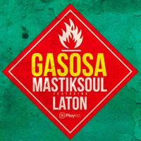 Gasosa (feat. Laton) Mastiksoul