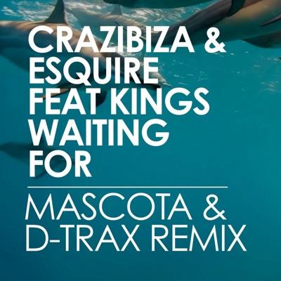 Waiting For (Mascota & D-Trax Remix) - Crazibiza & Esquire mp3 download