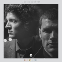 Fix My Eyes (Radio Version) - Single - for KING & COUNTRY mp3 download