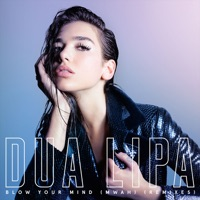 Blow Your Mind (Mwah) [Remixes] - EP - Dua Lipa mp3 download
