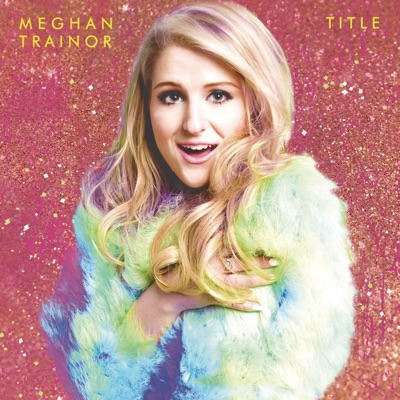 All About That Bass - Meghan Trainor mp3 download