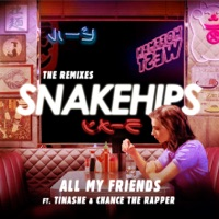 All My Friends (feat. Tinashe & Chance The Rapper) [The Remixes] - EP - Snakehips mp3 download