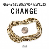 Change (feat. Quavo & Rich The Kid) - Single - Migo Bands mp3 download
