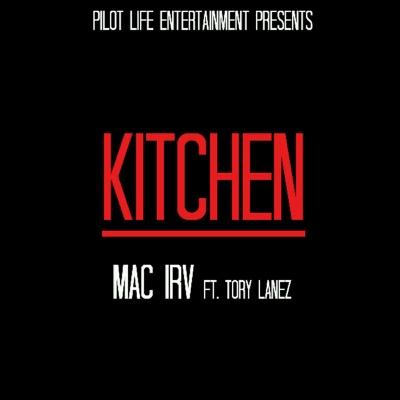 -Kitchen (feat. Tory Lanez) - Single - Mac Irv mp3 download