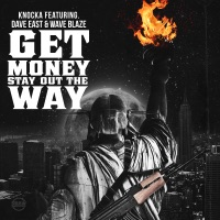 Get Money, Stay out the Way (feat. Dave East & Wave Blaze) - Single - Knocka mp3 download