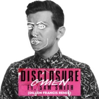 Omen (feat. Sam Smith) [Dillon Francis Remix] - Single - Disclosure mp3 download