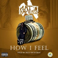 How I Feel - Single - Matti Baybee mp3 download