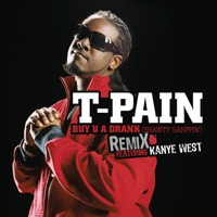 Buy U a Drank (Shawty Snappin') [Remix] (feat. Kanye West) - Single - T-Pain mp3 download