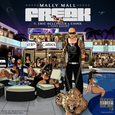 -Freak (feat. Eric Bellinger, Chinx & Too $hort) - Single - Mally Mall mp3 download