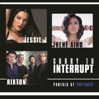Sorry To Interrupt - Single - Jessie J, Jhené Aiko & Rixton mp3 download