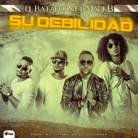 Su Debilidad (feat. El Batallon) - Single - Mark B mp3 download