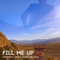 Fill Me Up (feat. Yayo) - Single - Philemon I Ackon mp3 download