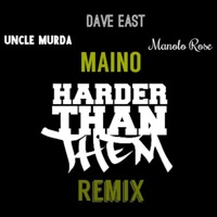 Harder Than Them (Remix) [feat. Uncle Murda, Dave East & Manolo Rose] - Single - Maino mp3 download