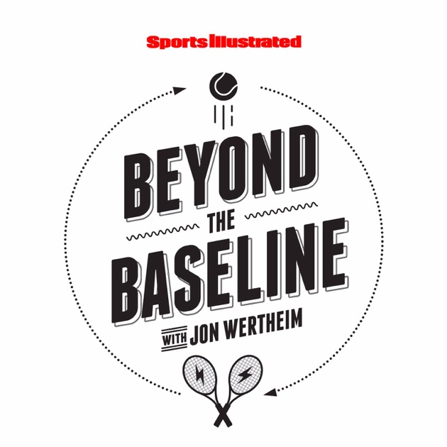 Beyond The Baseline by Sports Illustrated on Apple Podcasts