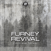 Concrete Forest Furney & Revival MP3