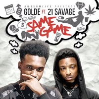 Same Game (feat. 21 Savage) - Single - Golde mp3 download