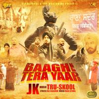 Baaghi Tera Yaar (with Tru-Skool) JK