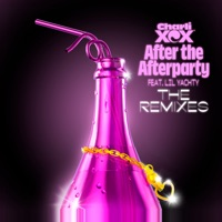 After the Afterparty (feat. Lil Yachty) [The Remixes] - EP - Charli XCX mp3 download