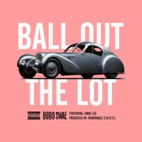 Ball Out the Lot (feat. Swae Lee) - Single - Bobo Swae mp3 download