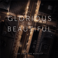Glorious & Beautiful New Creation Worship MP3