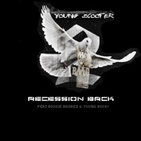 Recession Back (feat. Boosie Badazz & Young Buck) - Single - Young Scooter mp3 download