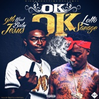 OK OK (feat. 9th Ward Baby Jesus) - Single - Lotto Savage mp3 download