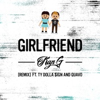 Girlfriend (Remix) [feat. Ty Dolla $ign & Quavo] - Single - Kap G mp3 download