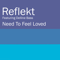Need To Feel Loved (feat. Delline Bass) [Adam K & Soha Vocal Mix] Reflekt MP3