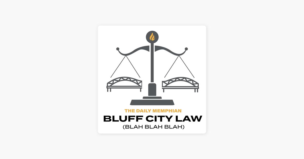 Bluff City Law (Blah Blah Blah) on Apple Podcasts