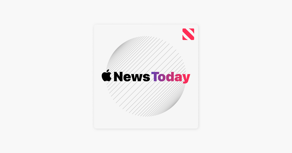 ‎Apple News Today on Apple Podcasts