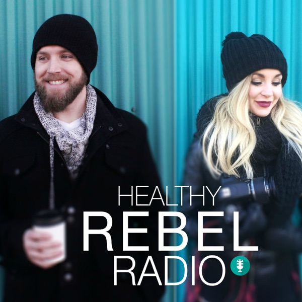 healthy rebel radio podcast
