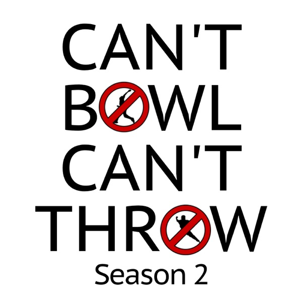Listen To Can't Bowl Can't Throw Cricket Show Podcast