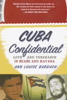 Cuba Confidential - Ann Louise Bardach