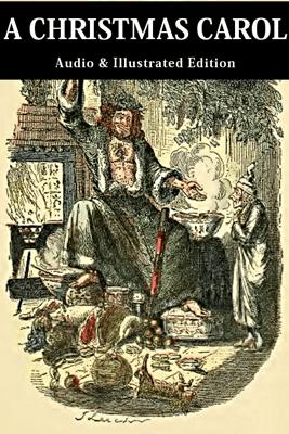A Christmas Carol (Audio Edition) - Charles Dickens & John Leech