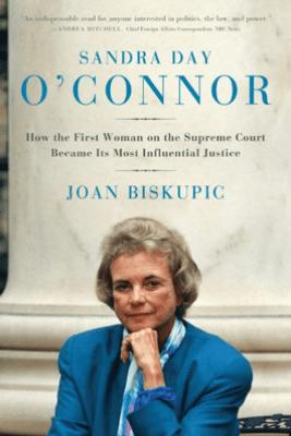 Sandra Day O'Connor - Joan Biskupic