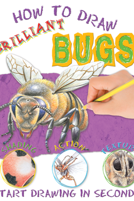 How to Draw Bugs - Miles Kelly