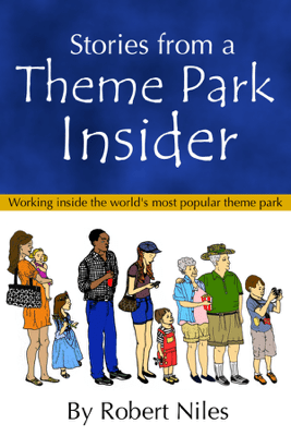 Stories from a Theme Park Insider - Robert Niles