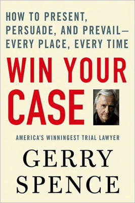 Win Your Case - Gerry Spence