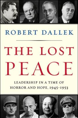 The Lost Peace - Robert Dallek