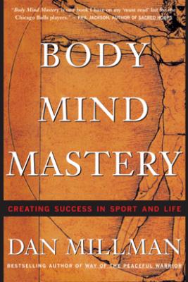 Body Mind Mastery - Dan Millman