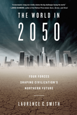 The World in 2050 - Laurence C. Smith