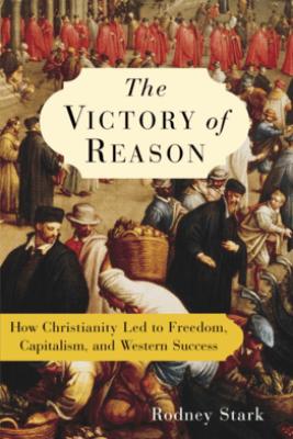 The Victory of Reason - Rodney Stark