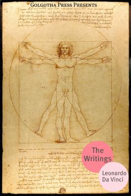 The Writings of Leonardo da Vinci - Leonardo da Vinci