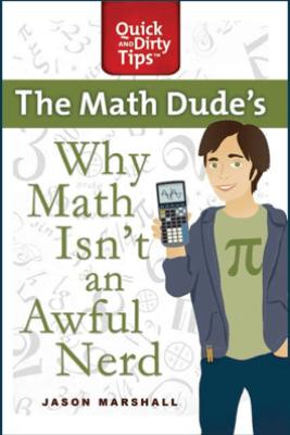 Why Math Isn't an Awful Nerd - Jason Marshall