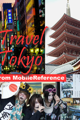Tokyo, Japan: Illustrated Travel Guide, Phrasebook and Maps (Mobi Travel) - MobileReference