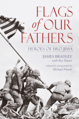 Flags of Our Fathers - James Bradley, Ron Powers & Michael French